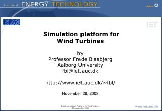 Simulation platform for  Wind Turbines by Professor Frede Blaabjerg Aalborg University