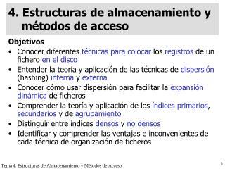 4. Estructuras de almacenamiento y m�todos de acceso