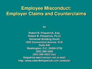 by Robert B. Fitzpatrick, Esq. Robert B. Fitzpatrick, PLLC Universal Building South