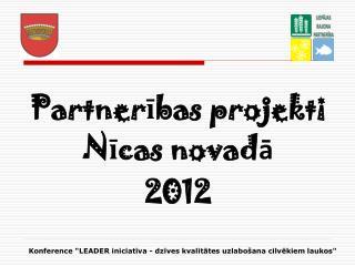 Partnerības projekti Nīcas novad ā 2012
