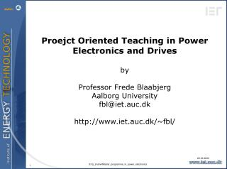 Proejct Oriented Teaching in Power Electronics and Drives  by Professor Frede Blaabjerg
