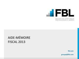 AIDE-MÉMOIRE  FISCAL 2013