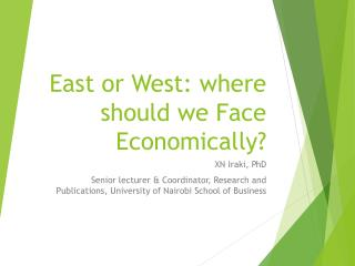 East or West: where should we Face Economically?