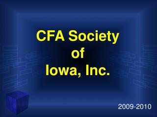 CFA Society  of  Iowa, Inc.