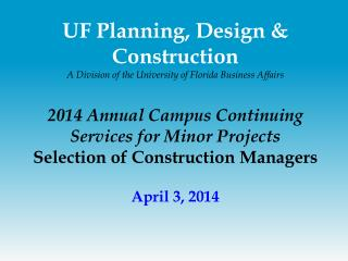 UF Planning, Design & Construction  A Division of the University of Florida Business Affairs