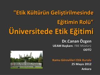 """""""Etik Kültürün Geliştirilmesinde Eğitimin Rolü"""" Üniversite de  Etik Eğitimi"""