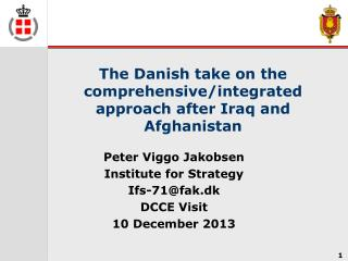 The Danish take on the comprehensive/integrated approach after Iraq and Afghanistan