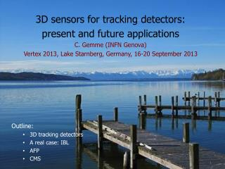 3D sensors for tracking detectors:  present and future applications C. Gemme (INFN Genova)