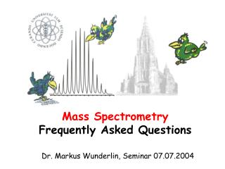 Mass Spectrometry Frequently Asked Questions