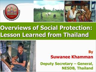 Overviews of Social Protection:  Lesson Learned from Thailand