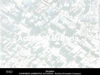 Disciplina  CONFORTO AMBIENTAL ACUSTICO – Prof.José Fernando Cremonesi