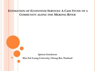 Estimation of Ecosystem Services: A Case Study of a Community along the Mekong River