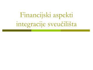 Financijski aspekti integracije sveu?ili�ta