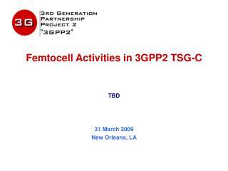 Femtocell Activities in 3GPP2 TSG-C