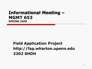 Informational Meeting – MGMT 653 SPRING 2009