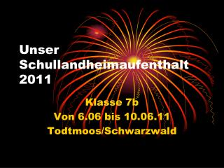 Unser Schullandheimaufenthalt 2011