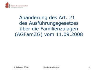 Abänderung des Art. 21  des Ausführungsgesetzes  über die Familienzulagen (AGFamZG) vom 11.09.2008