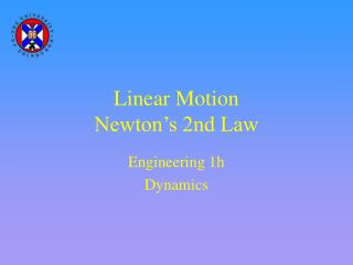 Linear Motion  Newton's 2nd Law