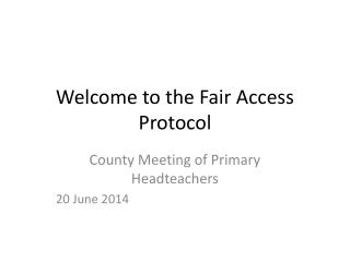 Welcome to the Fair Access Protocol