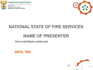 NATIONAL STATE OF FIRE SERVICES  NAME OF PRESENTER