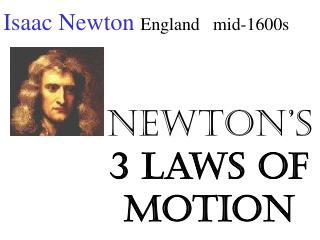 Isaac Newton England   mid-1600s