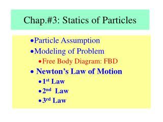 Chap.#3: Statics of Particles