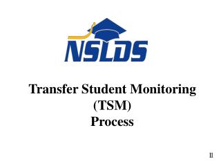 Transfer Student Monitoring  (TSM) Process
