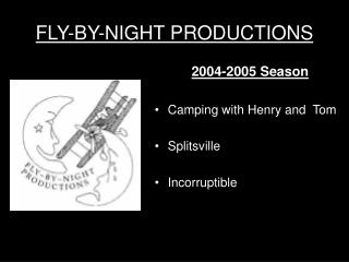 FLY-BY-NIGHT PRODUCTIONS