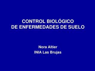 CONTROL BIOL�GICO  DE ENFERMEDADES DE SUELO