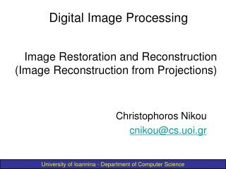 Image Restoration and Reconstruction (Image Reconstruction from Projections)