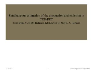 Simultaneous estimation of the emission and attenuation maps in TOF-PET
