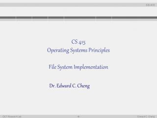CS 415 Operating Systems Principles File System Implementation