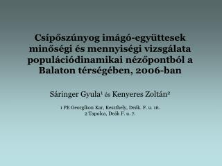 Sáringer Gyula 1 és  Kenyeres Zoltán 2 1 PE Georgikon Kar, Keszthely, Deák. F. u. 16.