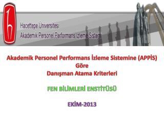 Akademik Personel Performans İzleme Sistemine (APPİS) Göre Danışman Atama Kriterleri