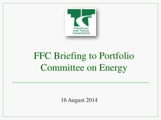FFC Briefing to Portfolio Committee on Energy