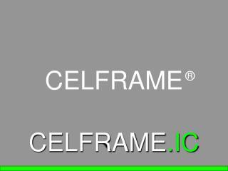 CELFRAME .IC