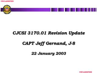 CJCSI 3170.01 Revision Update CAPT Jeff Gernand, J-8 22 January 2003