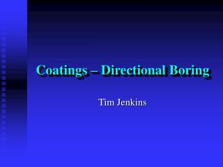 Coatings – Directional Boring