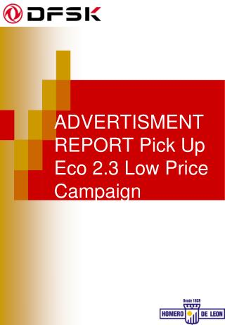 ADVERTISMENT REPORT Pick Up Eco 2.3 Low Price Campaign
