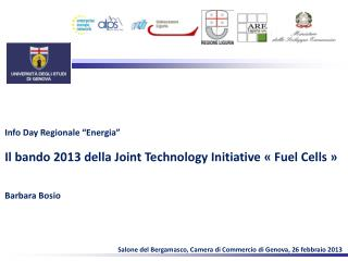"Info  Day  Regionale ""Energia"" Il bando 2013 della Joint  Technology Initiative  «  Fuel Cells  »"