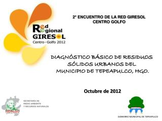 DIAGN�STICO B�SICO DE RESIDUOS S�LIDOS URBANOS DEL  MUNICIPIO DE TEPEAPULCO, HGO.  Octubre de 2012