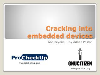 Cracking into embedded devices
