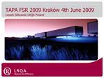TAPA FSR 2009 Krak w 4th June 2009 Leszek Sitkowski LRQA Poland