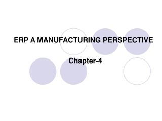 ERP A MANUFACTURING PERSPECTIVE