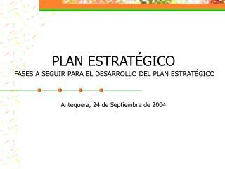 PLAN ESTRATÉGICO FASES A SEGUIR PARA EL DESARROLLO DEL PLAN ESTRATÉGICO