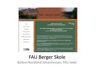 FAU Berger  Skole Barbro Nordland Johannessen , FAU  leder