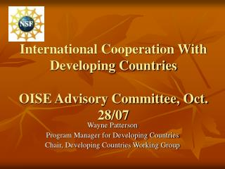 International Cooperation With Developing Countries  OISE Advisory Committee, Oct. 28