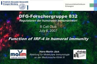 DFG-Forschergruppe 832 Regulatoren der humoralen Immunantwort