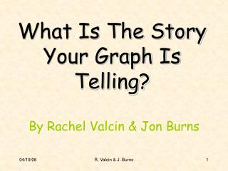 What Is The Story Your Graph Is Telling?