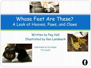 Whose Feet Are These A Look at Hooves, Paws, and Claws